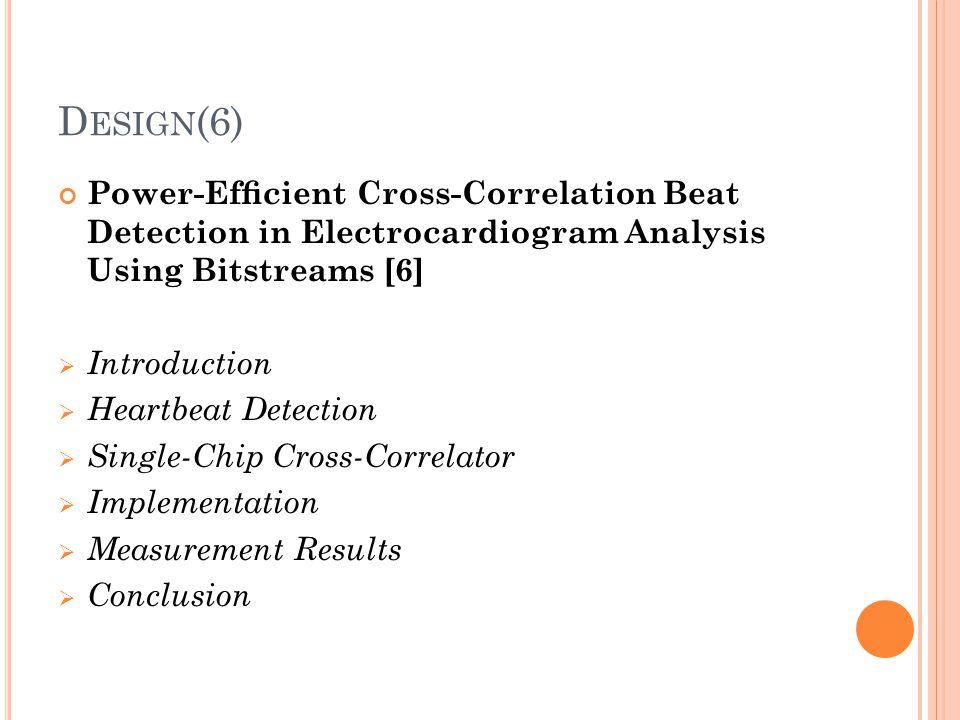 Design(6) Power-Efficient Cross-Correlation Beat Detection in Electrocardiogram Analysis Using Bitstreams [6]